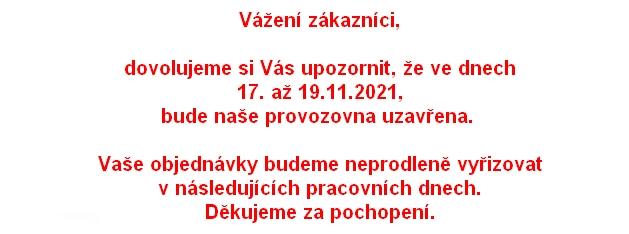 Ve dnech 28. až 31.10.2021, bude naše provozovna uzavřena.
